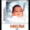 Vakcína, alebo Nedovoľ, aby mi ublížili! – prvé vydanie