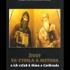 Život sv.Cyrila a Metoda a ich vzťah k Rímu aCarihradu